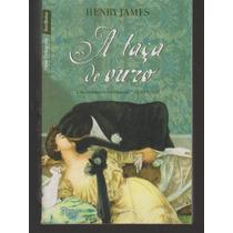 Livro A Taça De Ouro - Henry James