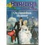 Barbara Cartland - Os Caminhos Do Amor