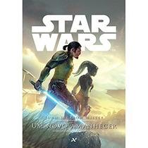 Livro - Star Wars - Um Novo Amanhecer - John Jackson Miller