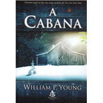 A Cabana - Ficção Americana - William P. Young Frete Grátis