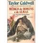 Livro Médico De Homens E De Almas-taylor Caldwell