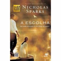 Livro A Escolha - Nicholas Sparks - Lacrado