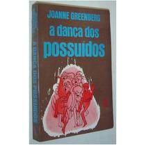 A Dança Dos Possuidos Joanne Greenberg Livro