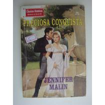 Preciosa Conquista - Jennifer Malin - Clássicos Históricos