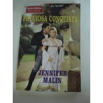 Clássicos Históricos: Preciosa Conquista - Jennifer Malin