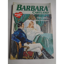Livro Barbara Cartland N° 108 Seu Amor Meu Tesouro
