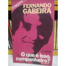 O Que E Isso Companheiro? Fernando Gabeira Livro