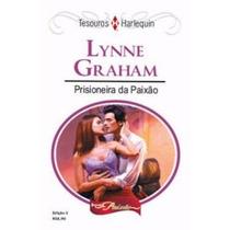 Prisioneira Da Paixao - Lynne Graham Tesouros Frete Gratis