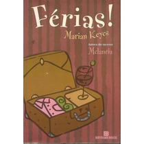 Livro - Férias - Marian Keyes - Autora De Melancia