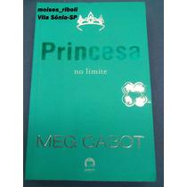 Livro Princesa No Limite Meg Cabot &