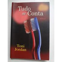 Livro Tudo Se Conta Toni Jordan