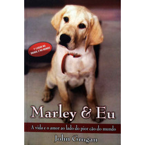 Marley E Eu John Grogan Livro Em Estado De Novo