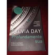 Livro Profundamente Sua,de Sylvia Day