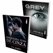 Kit Livro 50 Tons De Cinza + Grey 2 Livros Frete Grátis