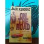 On The Road Pé Na Estrada Jack Keruac