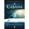A Cabana - William P. Young Frete Gratis