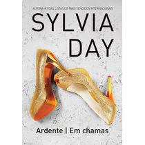 Livro Ardente / Em Chamas - Sylvia Day - Português - Lacrado
