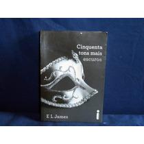 Livro Usado 50 Tons Mais Escuros E L James