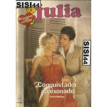 Julia Florzinha Conquistador Apaixonado Anne Mather Nº214
