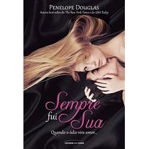 Sempre Fui Sua Livro Penelope Douglas