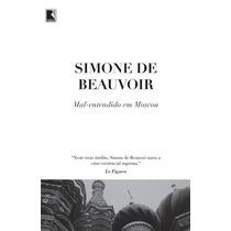 Livro Mal-entendido Em Moscou De Simone De Beauvoir - Novo