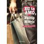 Livro Eu Te Amo, Phillip Morris (frete Grátis)