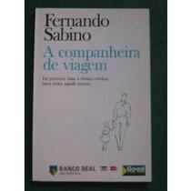 A Companheira De Viagem - Fernando Sabino / Crônica Livro