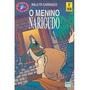 Livro- Walcyr Carrasco - O Menino Narigudo- Frete Gratis