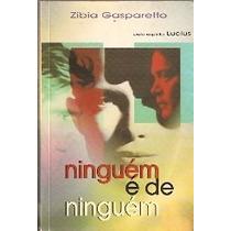 Ninguém É De Ninguém - Zibia Gasparetto