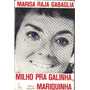 Milho Pra Galinha, Mariquinha - Marisa Raja Gabaglia - Sabiá