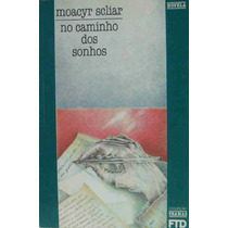 Moacyr Scliar Livro No Caminho Dos Sonhos