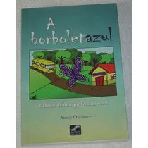 A Borboleta Azul Relatos De Uma Professora Rural Ane Livro/b