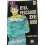 Livro: Eu, Pescador De Mim - Wagner Costa