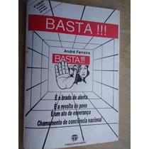 Livro - Basta!!! - André Ferreira - Autografado Pelo Autor