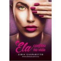 Ela Confiou Na Vida Livro Zibia Gasparetto