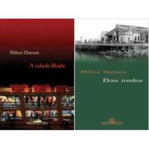 Dois Irmãos E Cidade Ilhada - Dois Livros - Milton Hatoum