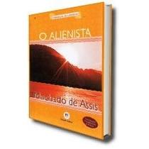Livro - O Alienista - Machado De Assis.