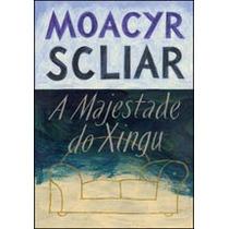 Livro A Majestade Do Xingu De Moacyr Scliar - Novo