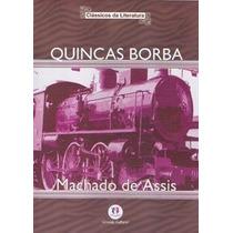 Livro - Quincas Borba (machado De Assis) Livro Novo!