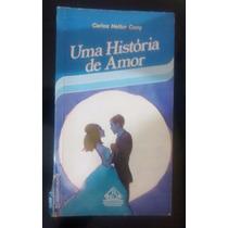 Livro Uma História De Amor - Carlos Heitor Cony