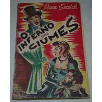 Livro Inferno Dos Ciúmes Perez Escrich 1945 Ed Moderna 572pg