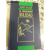 Livro A Grande Solidão Janet Dailey Capa Dura $$