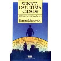 Sonata Da Última Cidade - Romance De São Paulo - R.modernell