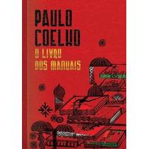 Livro : O Livro Dos Manuais Paulo Coelho Frete Gratis