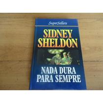 Livro Nada Dura Para Sempre, De Sidney Sheldon