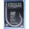 A Bíblia Do Pescador 2010-anuário Brasileiro Pesca Esportiva
