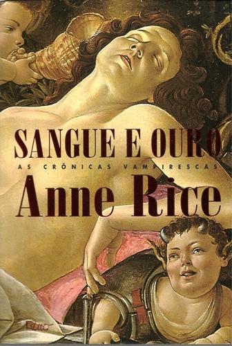 Recomendações de leituras - Página 3 Sangue-e-ouro-anne-rice-954401-MLB20328224330_062015-O