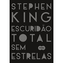 Escuridão Total, Sem Estrelas Livro Stephen King