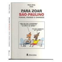 Livro Para Zoar São- Paulino Piadas , Frases E Charges.