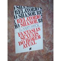 Relatório Shanor Fantasias Sexuais Do Homem Atual